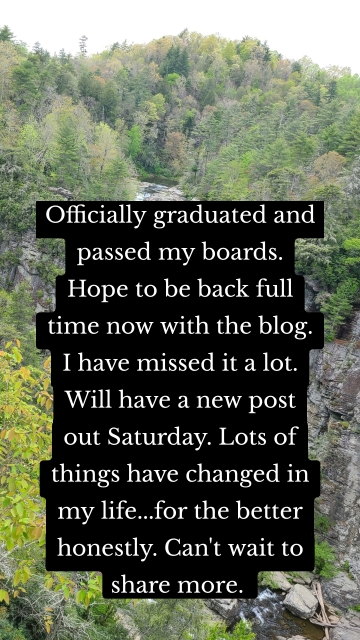Officially graduated and passed my boards. Hope to be back full time now with the blog. I have missed it a lot. Will have a new post out Saturday. Lots of things have changed in my life...for the better honestly. Can't wait to share more.